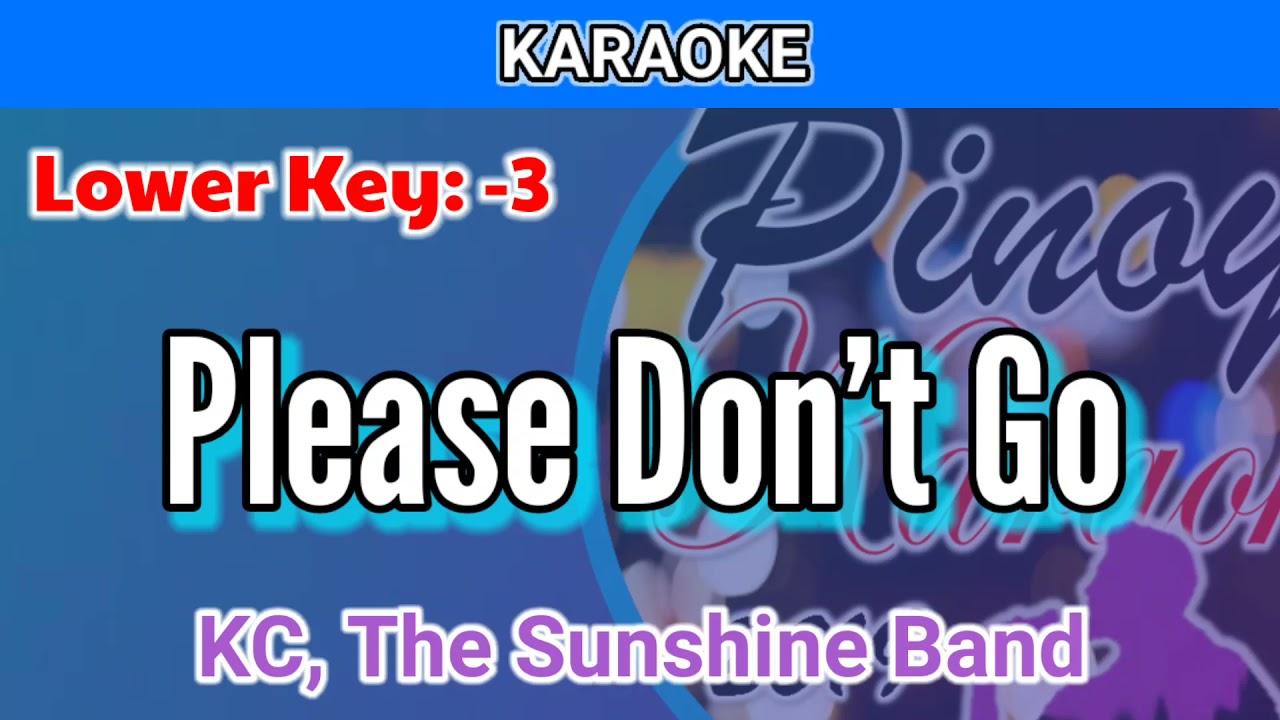 Please Don't Go by KC & The Sunshine Band (Karaoke : Lower Key :-3)