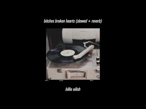 Billie Eilish - Bitches Broken Hearts (slowed + Reverb)