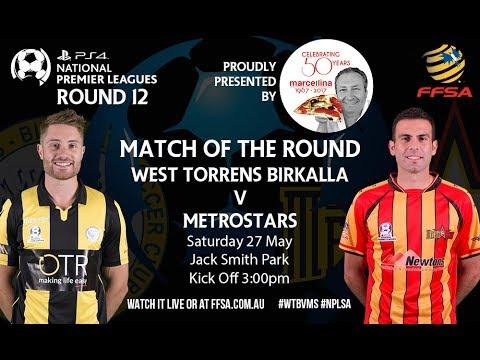 Playstation 4 NPL Round 12 West Torrens Birkalla versus Metrostars