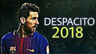Lionel Messi 2018 ●Despacito● Skills & Goals 2018 HD