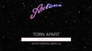 Adrian Lux - Torn Apart (Axtone Presents Premiere)