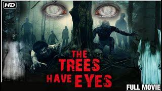 देखिये खुनी पेड़ की भयानक कहानी - У деревьев есть глаза, фильм, дублированный на хинди - фильм ужасов на хинди
