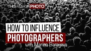TWiP 556 - How to Influence Photographers