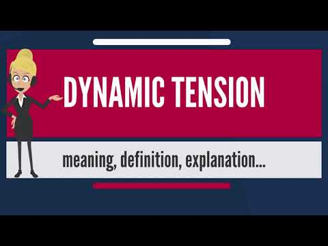 What is DYNAMIC TENSION? What does DYNAMIC TENSION mean? DYNAMIC TENSION meaning & explanation