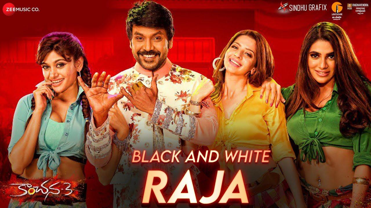 Download Black And White Raja - Kanchana 3 | Raghava Lawrence, Oviya & Vedhika |  Rahul Sipligunj & Sahithi