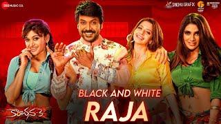 Black And White Raja - Kanchana 3   Raghava Lawrence, Oviya & Vedhika    Rahul Sipligunj & Sahithi