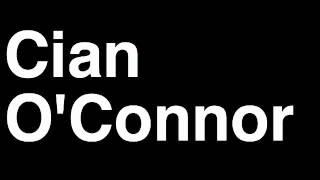 How to Pronounce Cian O