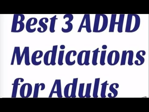 Best 3 ADHD Medications for Adults