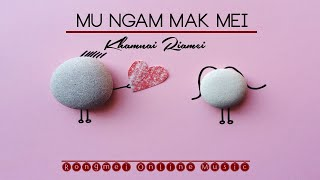 Mu Ngam Mak Mei | Khamnai Riamei  | Rongmei Old Love Song | Rongmei Online