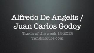 Tanda of the week 14-2013: Alfredo De Angelis / Juan Carlos Godoy (tango)