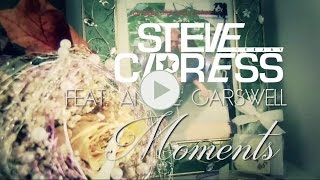 Steve Cypress ft. Andre Carswell - Moments (Official Video HD)