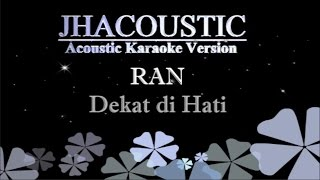 Ran - Dekat di Hati (Acoustic Karaoke Version)