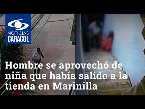 Hombre se aprovechó de una niña que había salido a la tienda en Marinilla, Antioquia