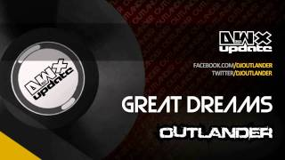 Outlander - Great Dreams (Preview)