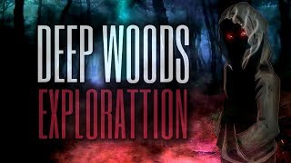 7 Scary Deep Woods Exploration Stories (Vol. 12)