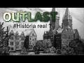 Outlast é baseado em fatos reais ?