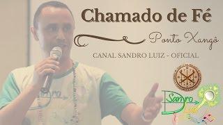 Ponto de Xangô : CHAMADO DE FÉ  -  Sandro Luiz Umbanda