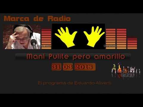 "Eduardo Aliverti ""Mani pulite pero amarillo"" ( Editorial)Marca de Radio 31- 03- 2018"