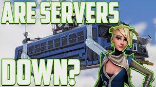 Fortnite Are Servers Down ?