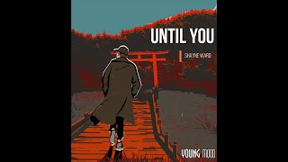 Until You - Shayne Ward