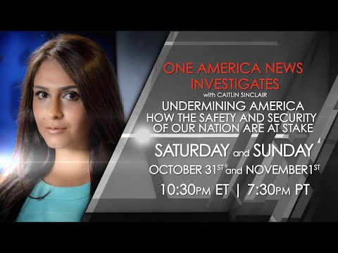 OAN Investigates: Undermining America - How the safety and security of our nation are at stake