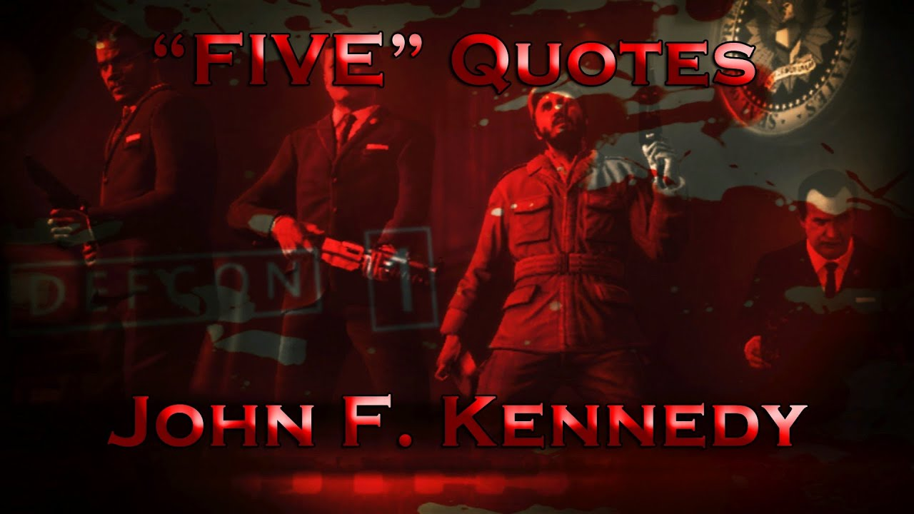Five Quotes John F Kennedy Call Of Duty Black Ops Zombies Youtube