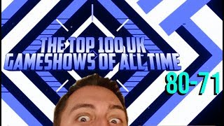 The Top 100 UK Gameshows Of All Time 80 - 71