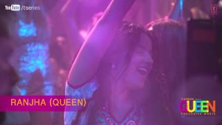 Ranjha Full Song (audio) Queen | Amit Trivedi | Kangana Ranaut