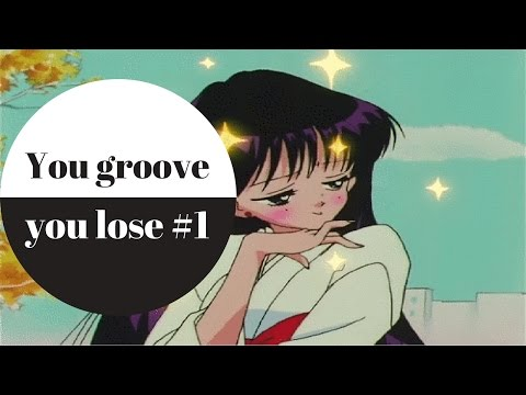 ♫ You groove you lose ♫ #1 Music compilation from 4chan