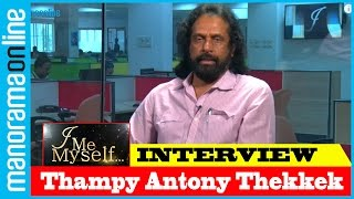 Gambar cover Thampy Antony Thekkek | Exclusive Interview | I Me Myself | Manorama Online