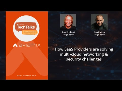 TechTalk | How SaaS providers are solving multi-cloud networking and security challenges