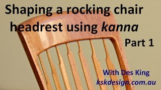 Shaping A Rocking Chair Headrest Using Kanna - Part 1