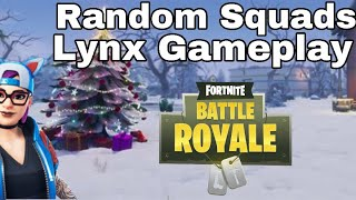 FORTNITE RANDOM SQUADS GAMEPLAY WITH LYNX SKIN