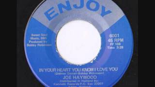 Joe Haywood - In your heart you know I love you