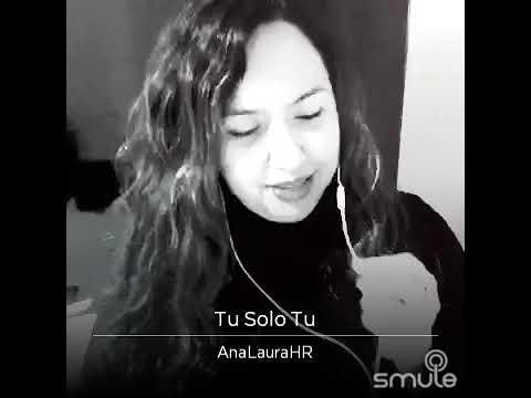 TÚ SÓLO TÚ / Selena / Cover por Ana Laura Holguín/ Smule Karaoke
