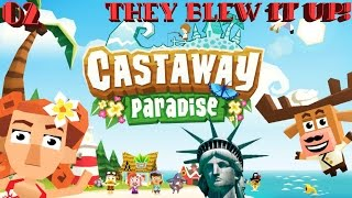 Castaway Paradise - They Blew It Up! - Finale - Level Down Gaming