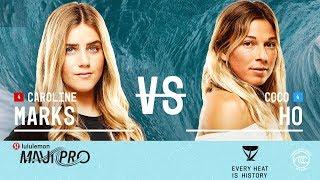 Caroline Marks vs. Coco Ho - Round of 16, Heat 7 - lululemon Maui Pro W 2019
