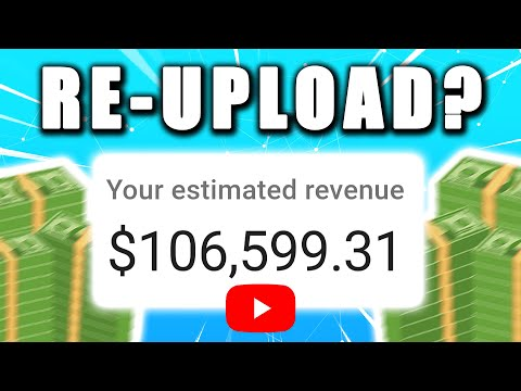 Can you Make Money Re-Uploading YouTube Videos?   The Shocking Truth