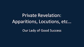 Private Revelation & Our Lady of Good Success