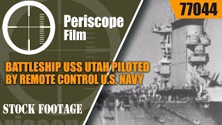 BATTLESHIP USS UTAH PILOTED BY REMOTE CONTROL U.S. NAVY 1930s  77044