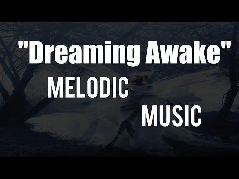 Royalty Free Music | Sirius Beat - Dreaming Awake | Hypnotic | Melodic | Chill