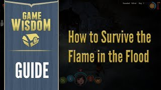 How to Survive the Flame in the Flood (New Player Survival Guide)