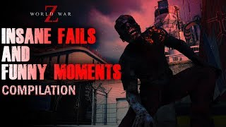 World War Z Game: FUNNY MOMENTS & INSANE FAILS Compilation   WWZ Funny Gameplay