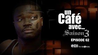 Un Café Avec.... Saison3 - Episode N°62