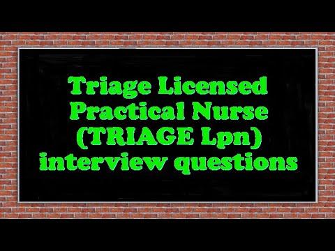 Triage Licensed Practical Nurse (TRIAGE Lpn) interview questions
