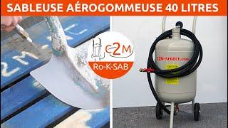 Présentation de la Sableuse aérogommeuse 40 litres c2m