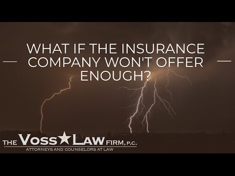 What If The Insurance Company Won't Offer Enough | Voss Law Firm