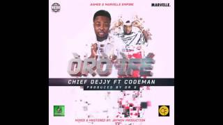 Chief Dejjy Ft. Codeman - Oro Ife