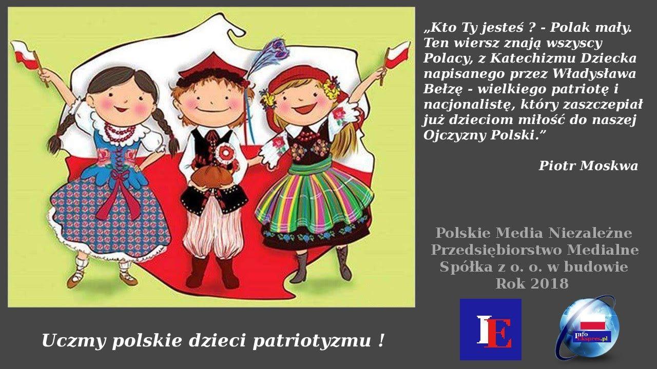 Kto Ty Jesteś Polak Mały Miłość Od Dziecka Do Polski Według Poety Władysława Bełzy