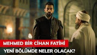 Mehmed Bir Cihan Fatihi 3. Bölümde Neler Olacak?